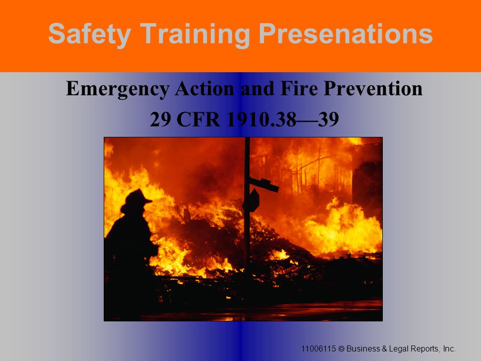 11006115  Business & Legal Reports, Inc. Emergency Action and Fire Prevention 29 CFR 1910.38—39 Safety Training Presenations