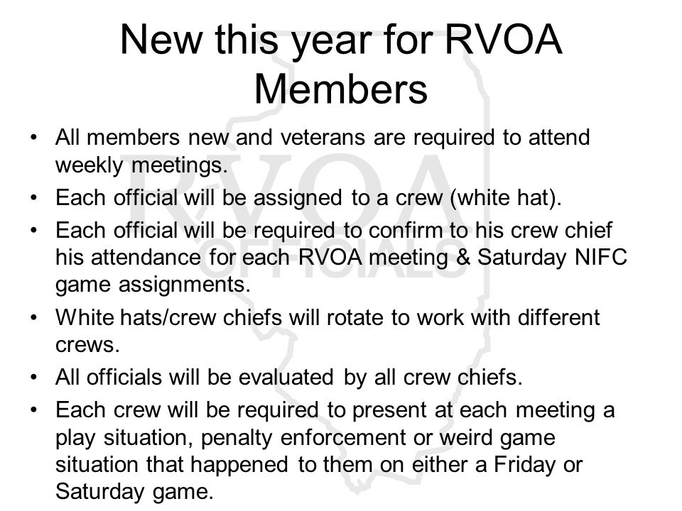 New this year for RVOA Members All members new and veterans are required to attend weekly meetings.