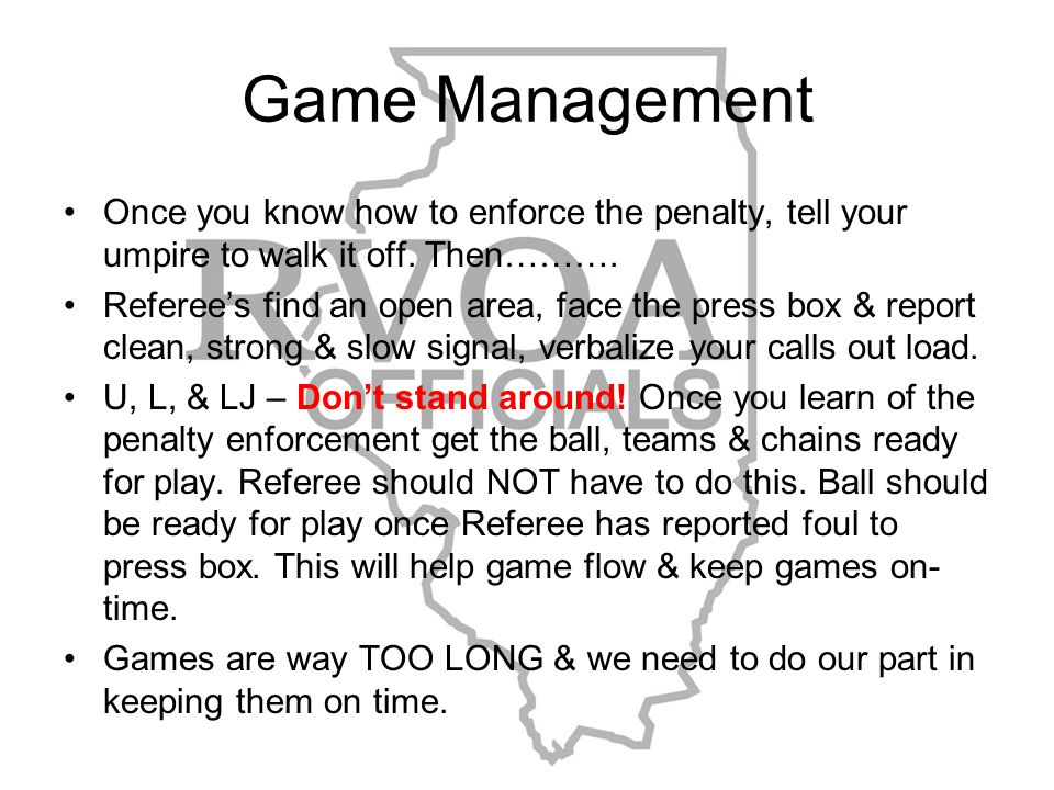 Game Management Once you know how to enforce the penalty, tell your umpire to walk it off.