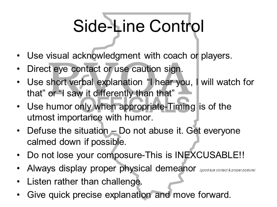 Side-Line Control Use visual acknowledgment with coach or players.