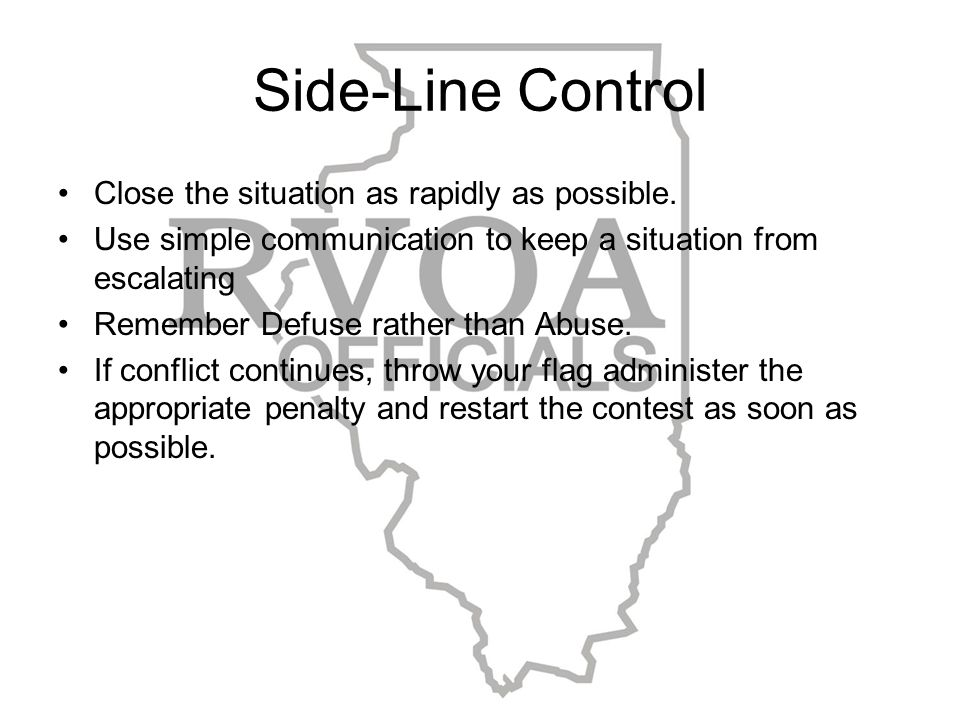 Side-Line Control Close the situation as rapidly as possible.