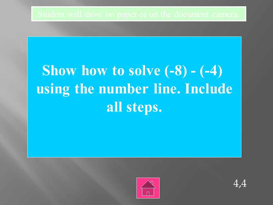 4,3 Solve -16 – (-11) then explain your answer. What is -5?