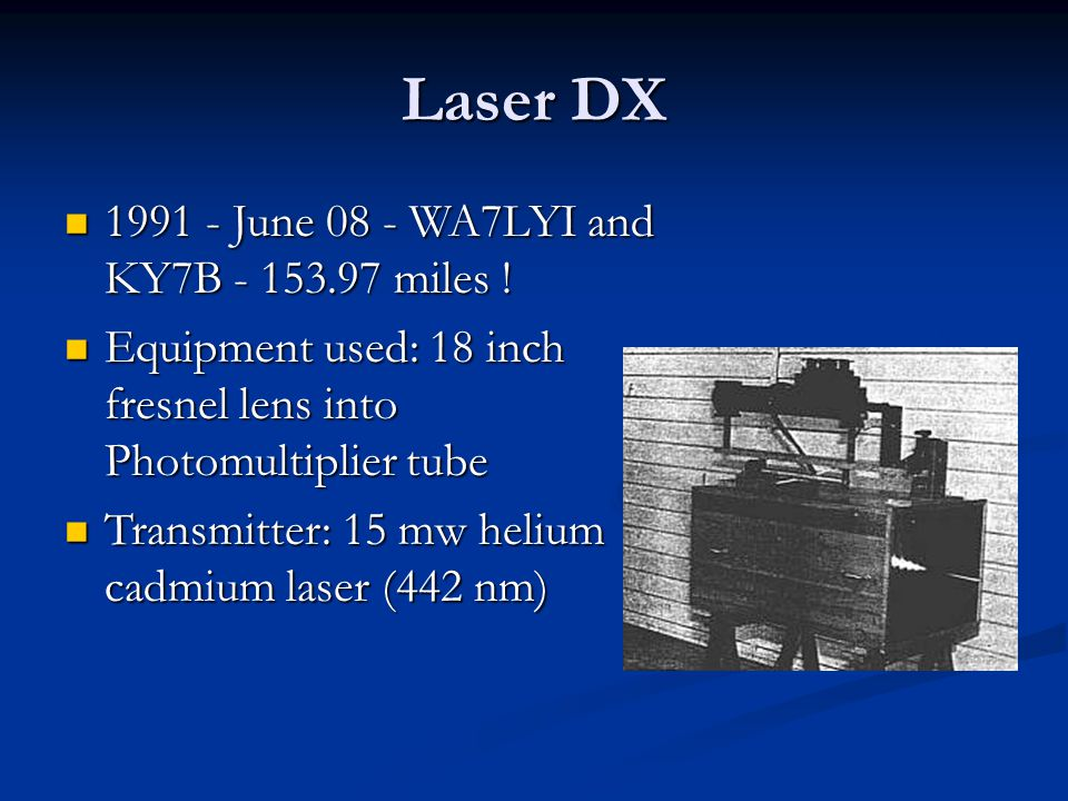 Laser DX 1991 - June 08 - WA7LYI and KY7B - 153.97 miles .