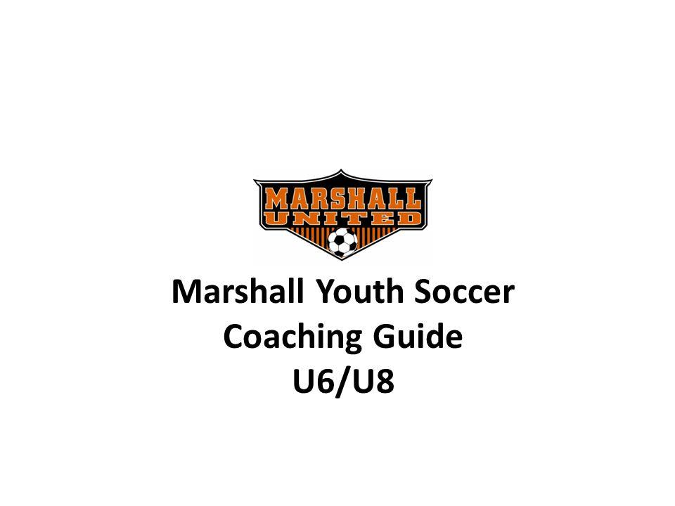 Marshall Youth Soccer Coaching Guide U6/U8
