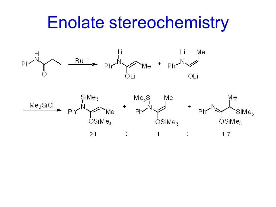 Enolate stereochemistry