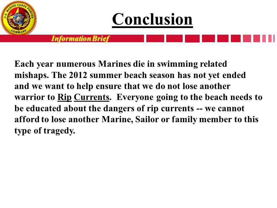 Information Brief Each year numerous Marines die in swimming related mishaps.