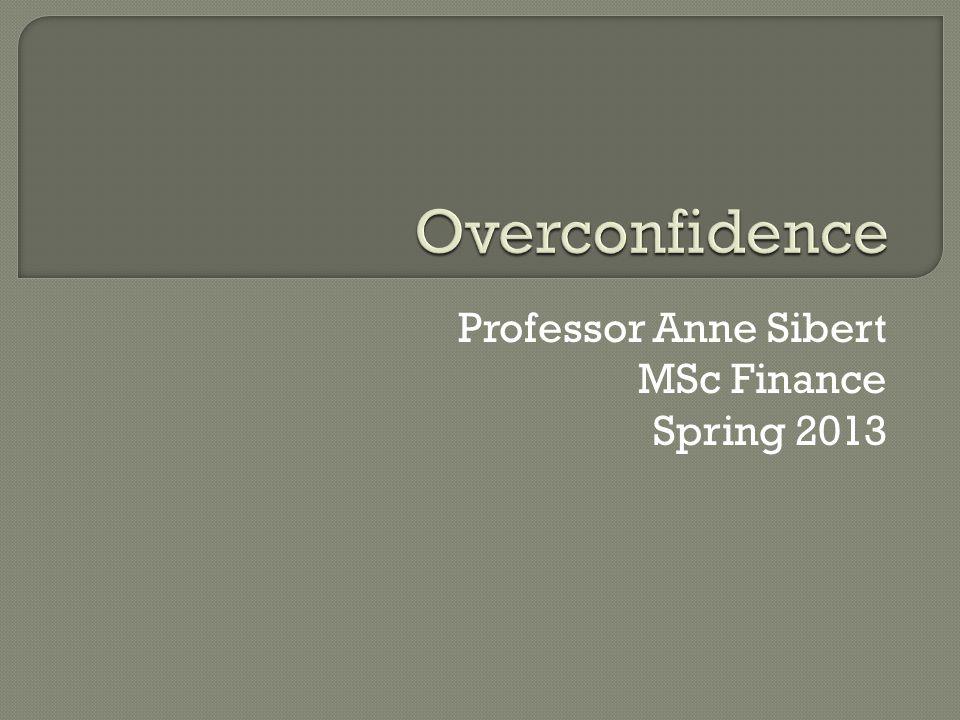 Professor Anne Sibert MSc Finance Spring 2013