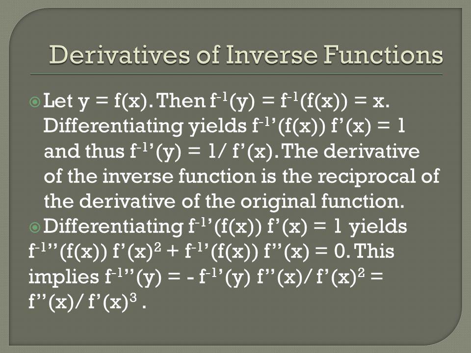  Let y = f(x). Then f -1 (y) = f -1 (f(x)) = x.