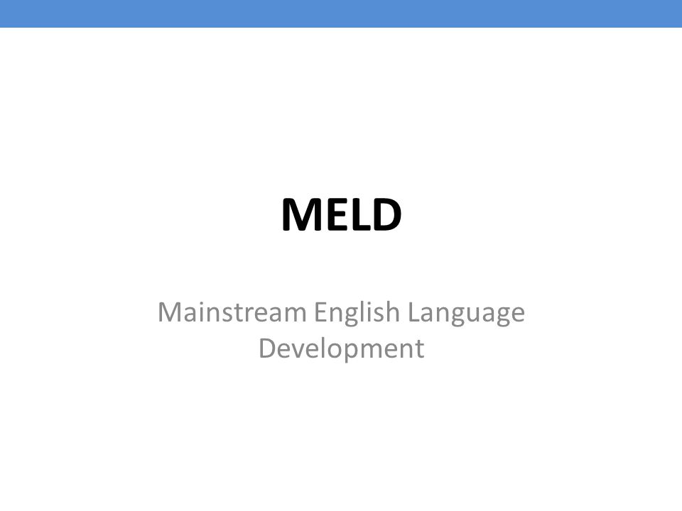 MELD Mainstream English Language Development