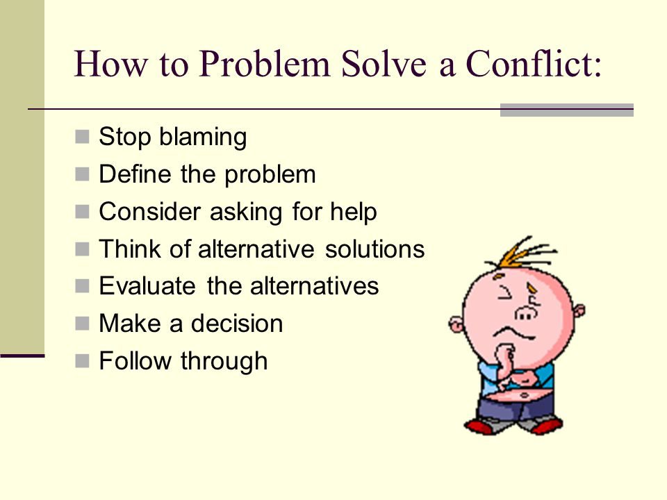 Problem Solving Working together with the person you are disagreeing with to make a compromise.