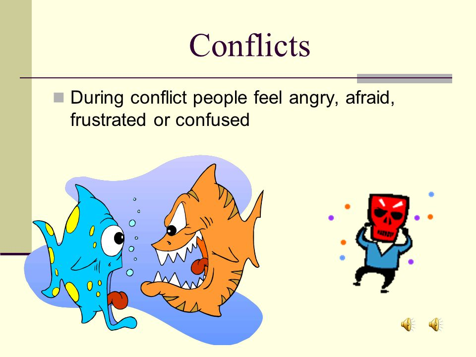 Possible Outcome (Results) Win-win: both sides' most important needs are met during conflict resolution.