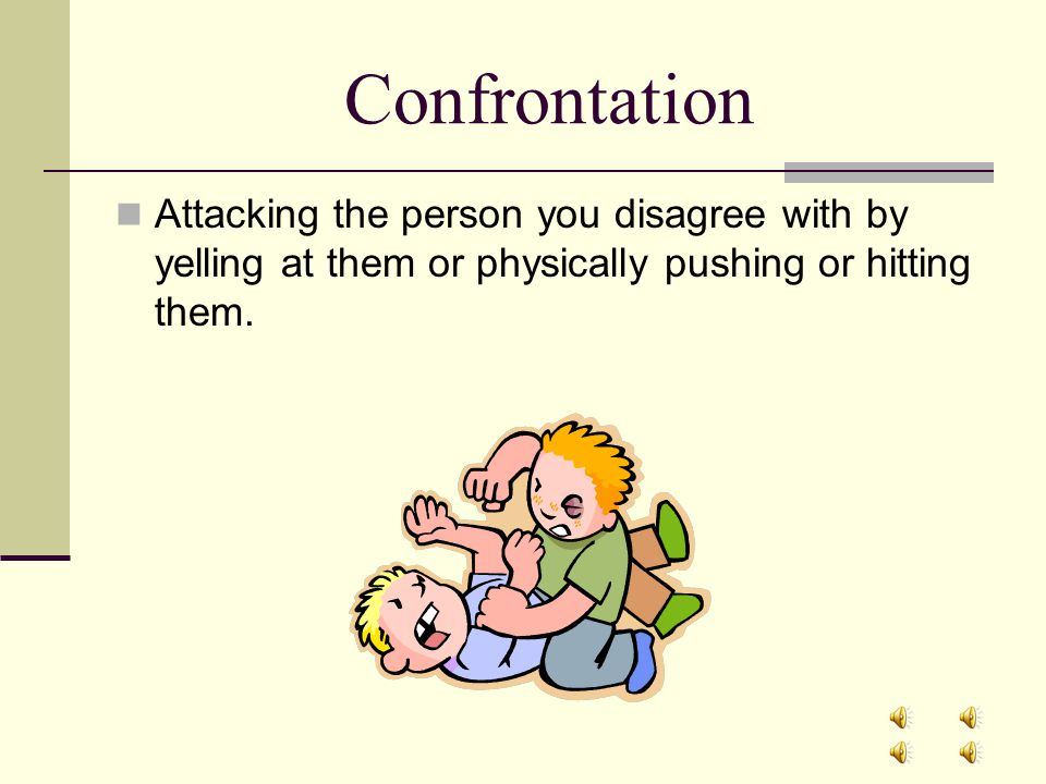 3 Types of Conflict Styles Confrontation Avoidance Problem Solving