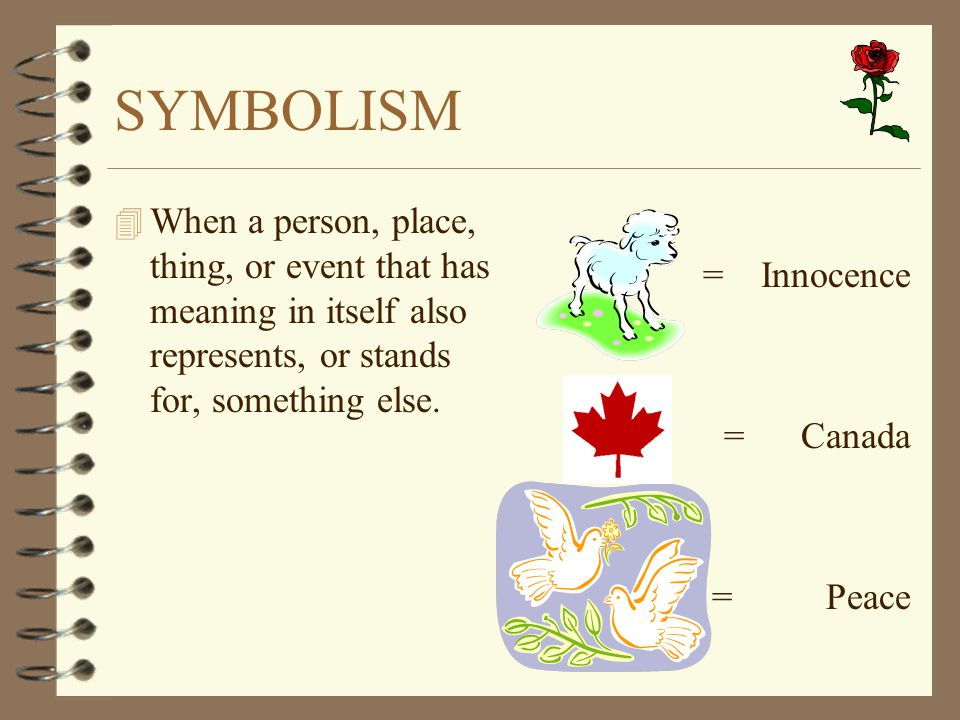 SYMBOLISM 4 When a person, place, thing, or event that has meaning in itself also represents, or stands for, something else. = Innocence = Canada = Pe