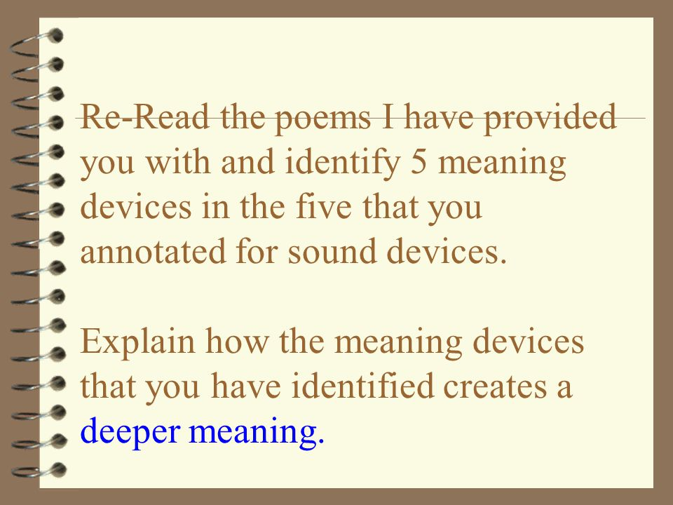 Re-Read the poems I have provided you with and identify 5 meaning devices in the five that you annotated for sound devices.