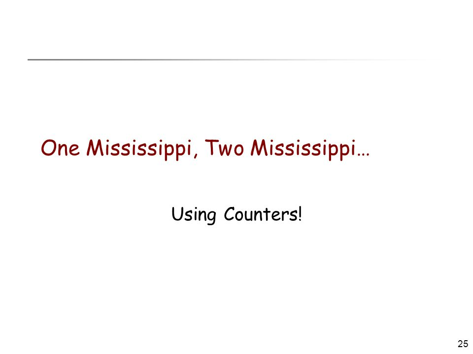 25 One Mississippi, Two Mississippi… Using Counters!