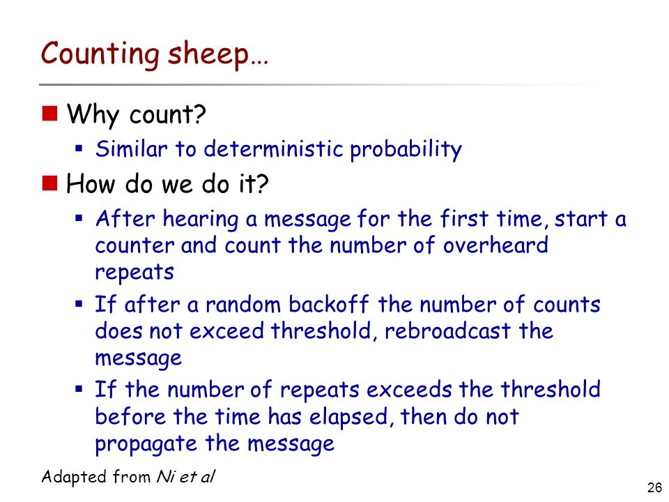 26 Adapted from Ni et al Counting sheep… Why count.