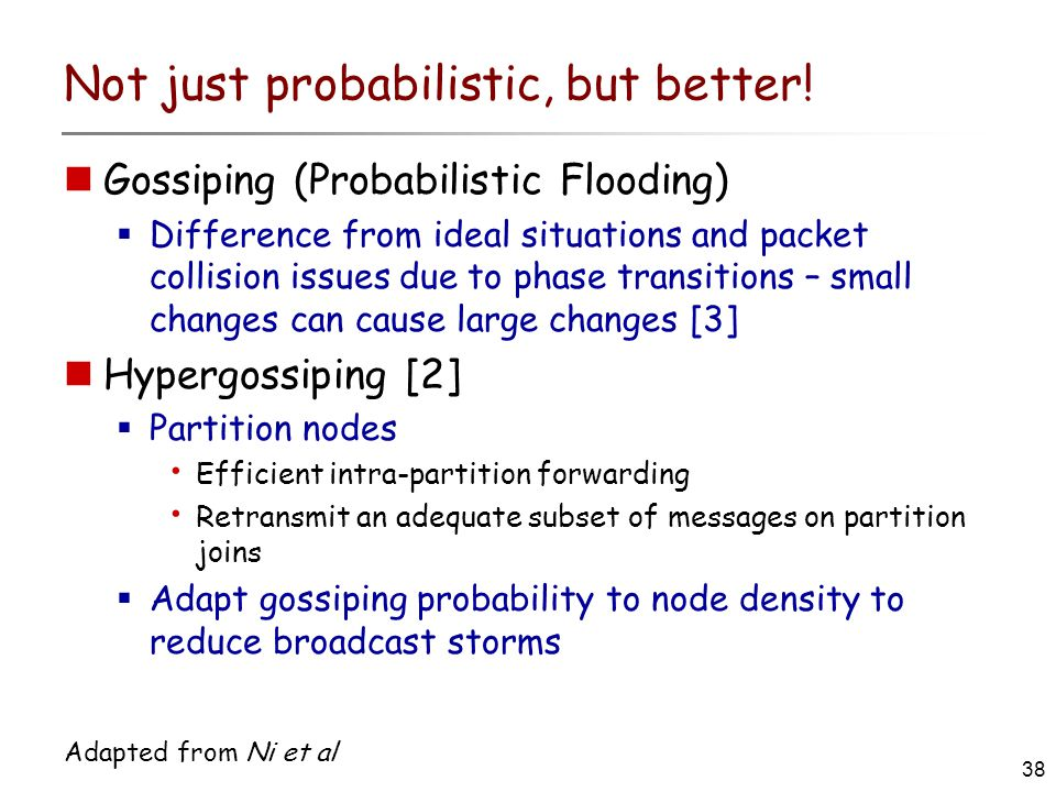 38 Adapted from Ni et al Not just probabilistic, but better.