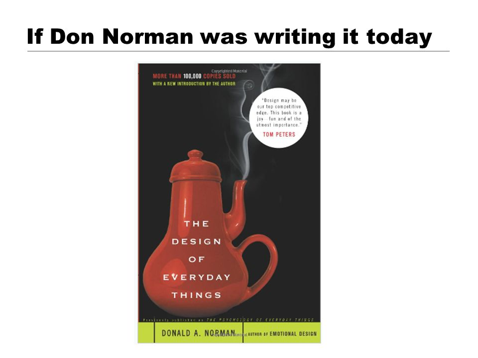 If Don Norman was writing it today © 2001 Steve Krug