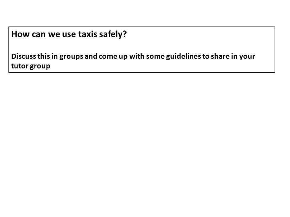 How can we use taxis safely.