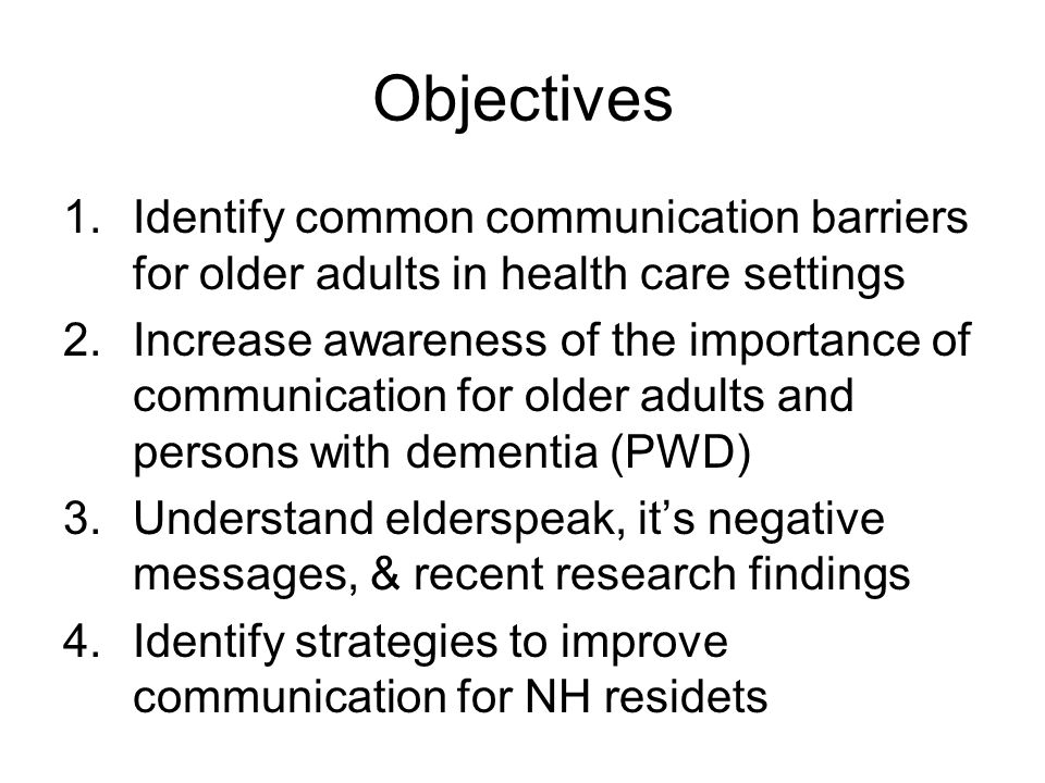 Elderspeak's Influence on Resistiveness to Care in LTC Kristine Williams RN PhD, FNP-BC Joint Provider Surveyor Training, Michigan Department of Community Health, September 14, 2010
