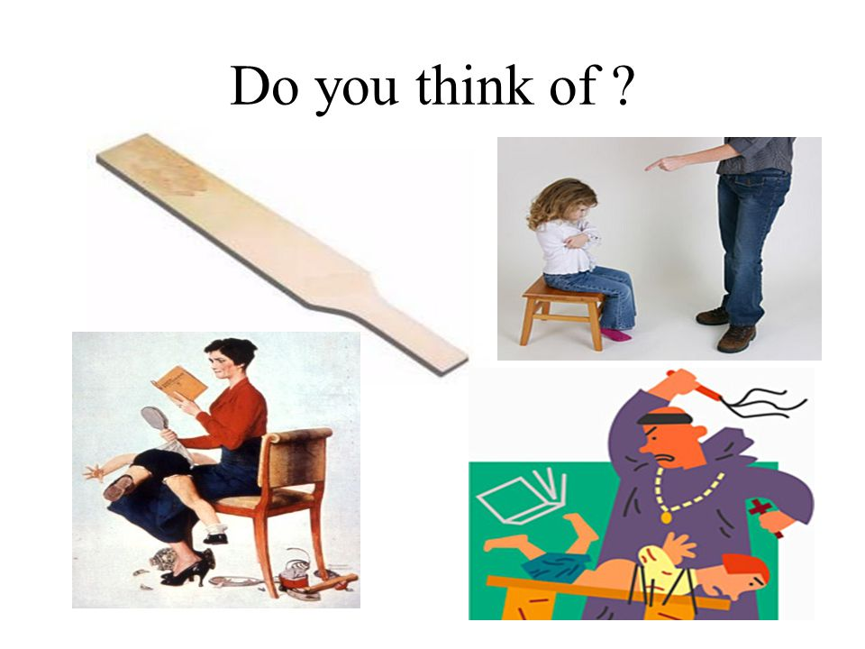 DON'T: Rely on physical punishment-use it sparingly.