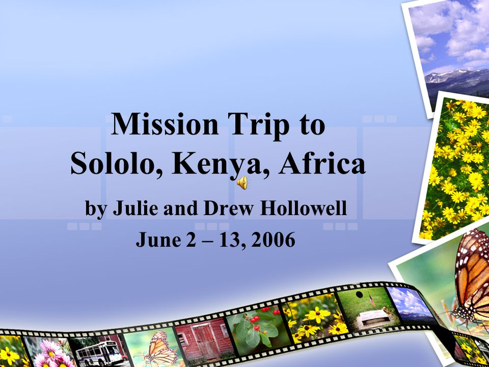 Mission Trip to Sololo, Kenya, Africa by Julie and Drew Hollowell June 2 – 13, 2006