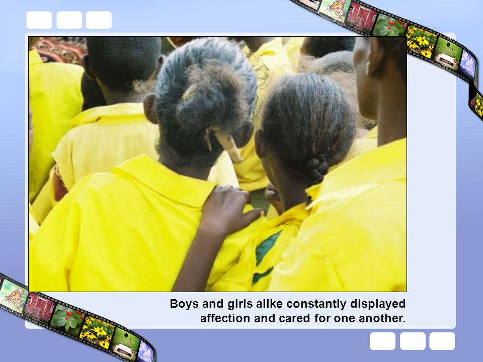 Boys and girls alike constantly displayed affection and cared for one another.