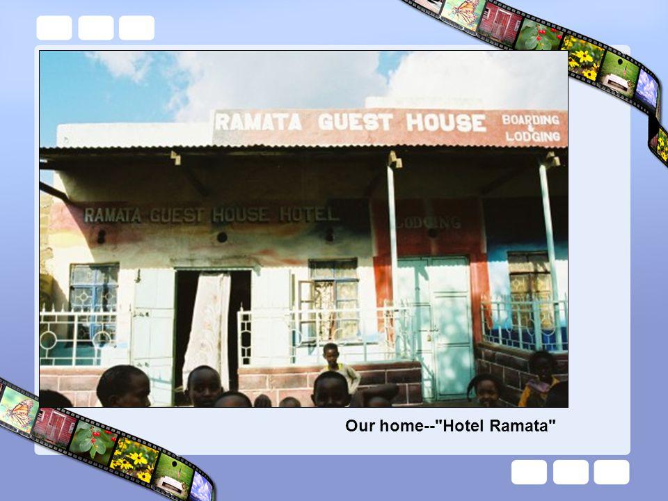 Our home-- Hotel Ramata
