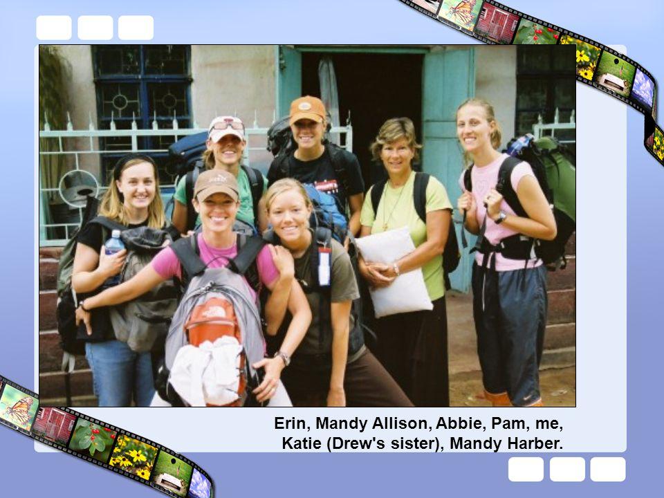 Erin, Mandy Allison, Abbie, Pam, me, Katie (Drew s sister), Mandy Harber.