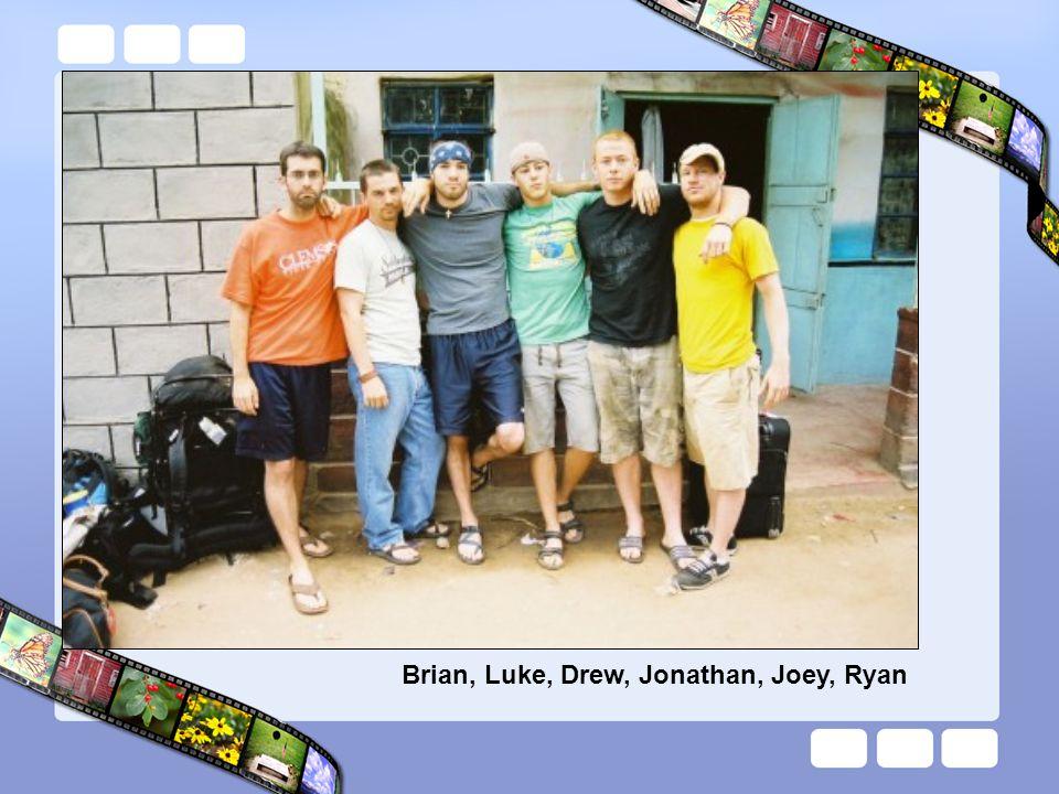 Brian, Luke, Drew, Jonathan, Joey, Ryan