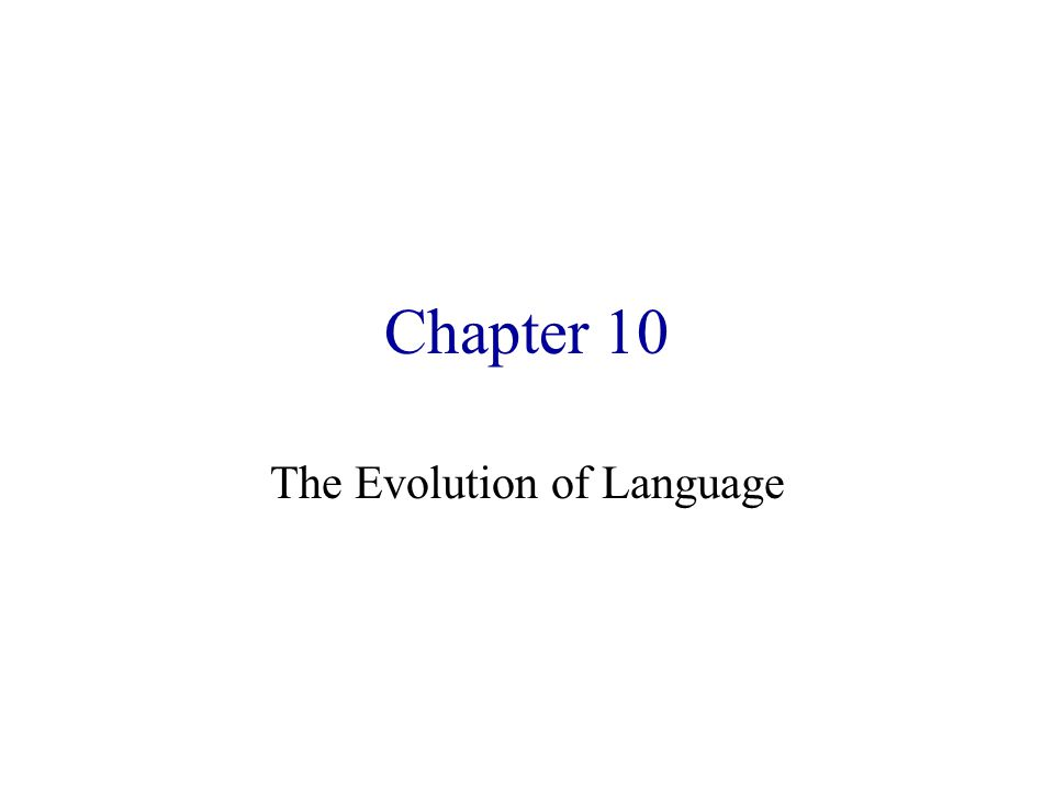 Chapter 10 The Evolution of Language