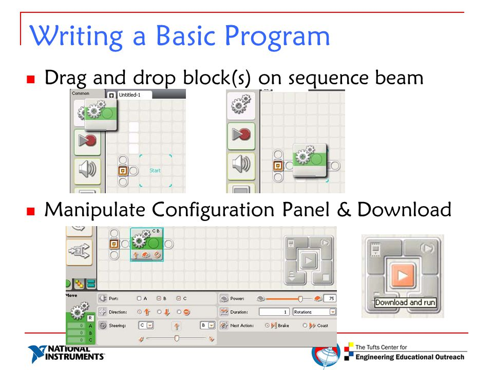 Writing a Basic Program Drag and drop block(s) on sequence beam Manipulate Configuration Panel & Download