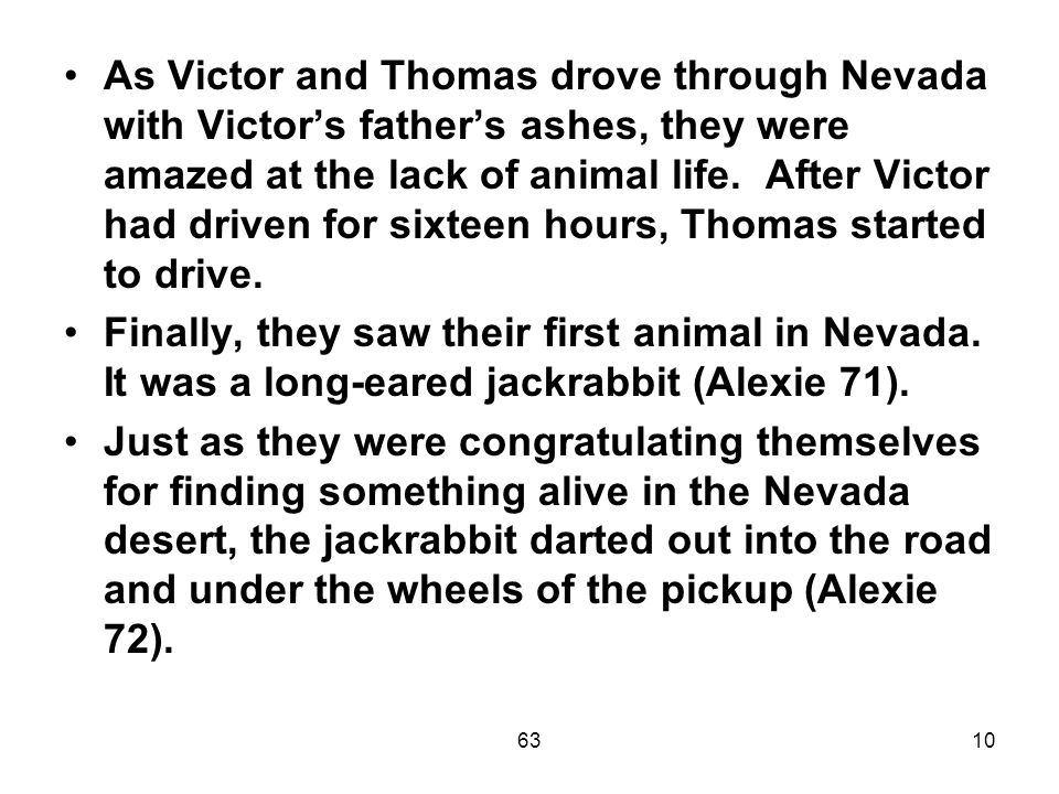 6310 As Victor and Thomas drove through Nevada with Victor's father's ashes, they were amazed at the lack of animal life.