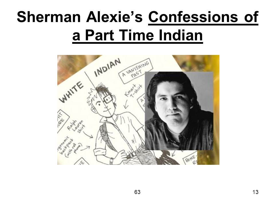 Sherman Alexie's Confessions of a Part Time Indian 6313