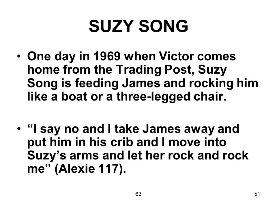 6351 SUZY SONG One day in 1969 when Victor comes home from the Trading Post, Suzy Song is feeding James and rocking him like a boat or a three-legged chair.