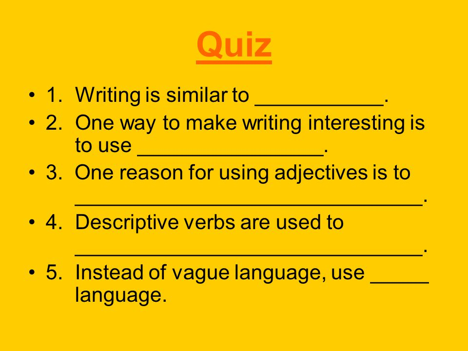 Quiz 1.Writing is similar to ___________.