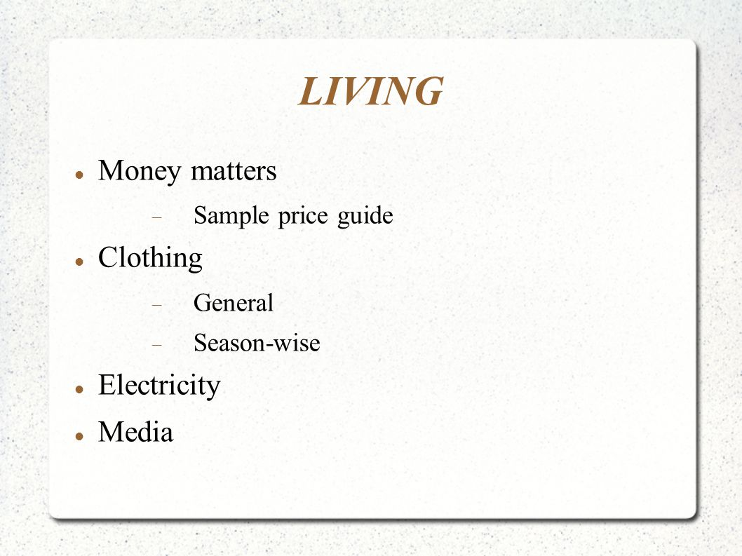 LIVING Money matters  Sample price guide Clothing  General  Season-wise Electricity Media