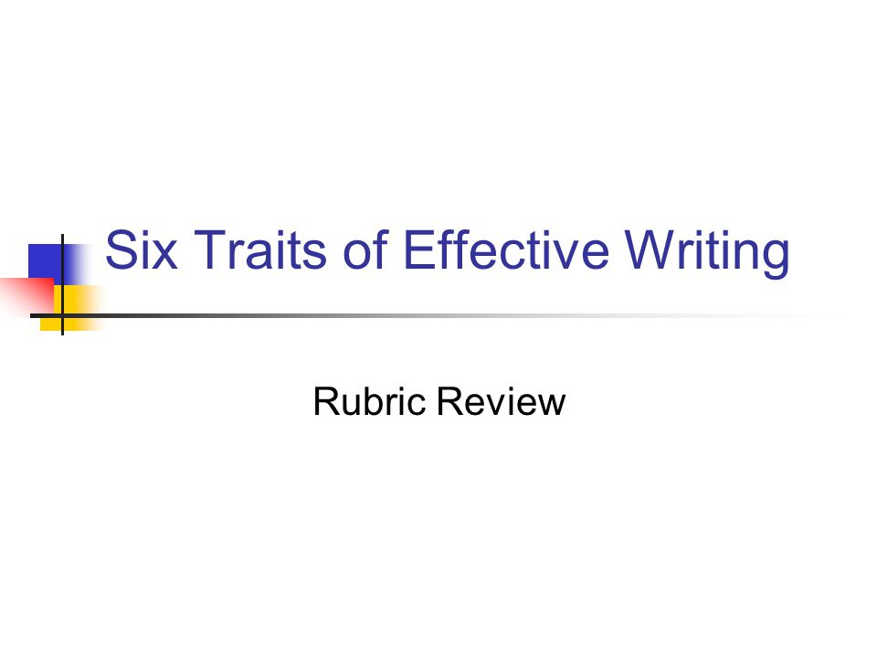 Six Traits of Effective Writing Rubric Review