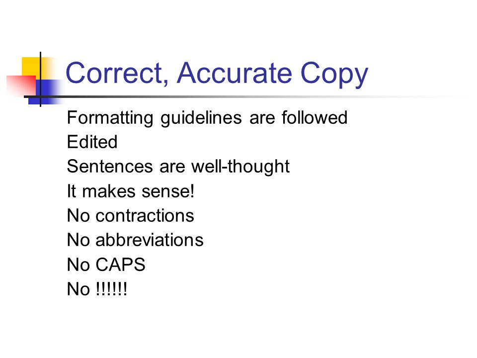 Correct, Accurate Copy Formatting guidelines are followed Edited Sentences are well-thought It makes sense.