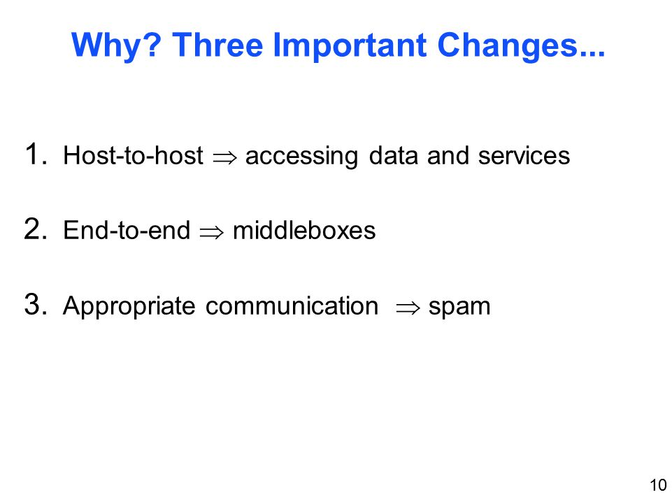 10 Why. Three Important Changes... 1. Host-to-host  accessing data and services 2.