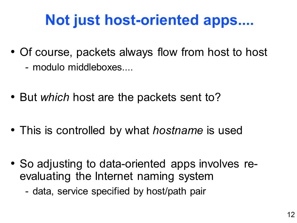 12 Not just host-oriented apps....