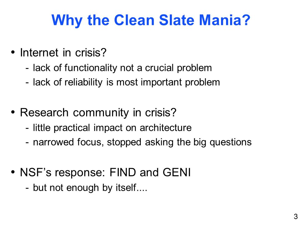3 Why the Clean Slate Mania. Internet in crisis.