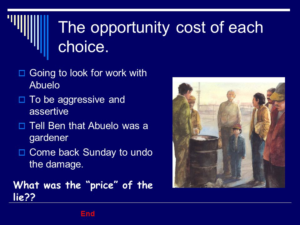 Francisco's choices (Summary)  Going to look for work with Abuelo  To be aggressive and assertive  Tell Ben that Abuelo was a gardener  Come back Sunday to undo the damage.