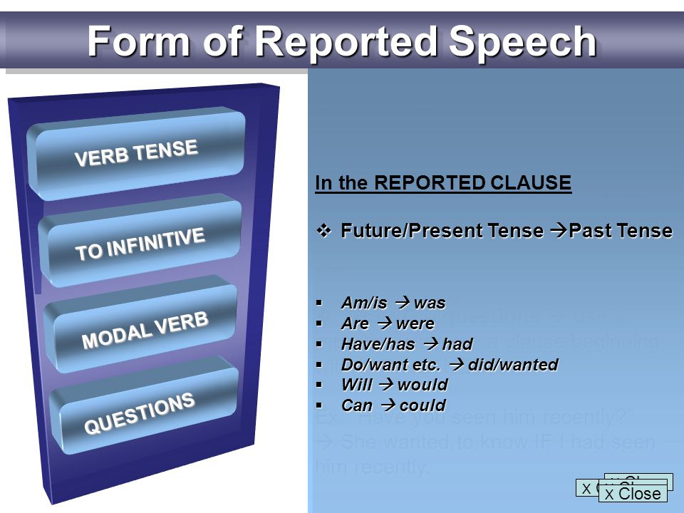 We usually use in We usually use the infinitive in reported speech, especially with reported speech, especially with tell and (for oders and requests) and ask (for oders and requests) Ex:  Don't shout , I said to Jim  I told Jim not to shout.