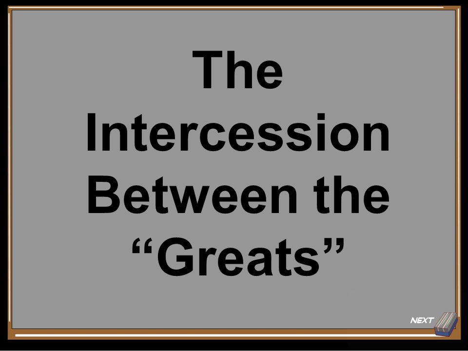 The Intercession Between the Greats