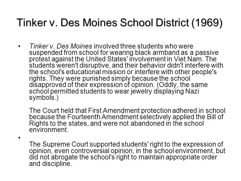 Tinker v.Des Moines School District (1969) Tinker v.