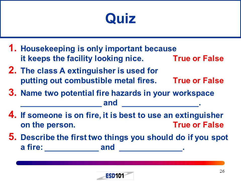 26 Quiz 1. Housekeeping is only important because it keeps the facility looking nice.