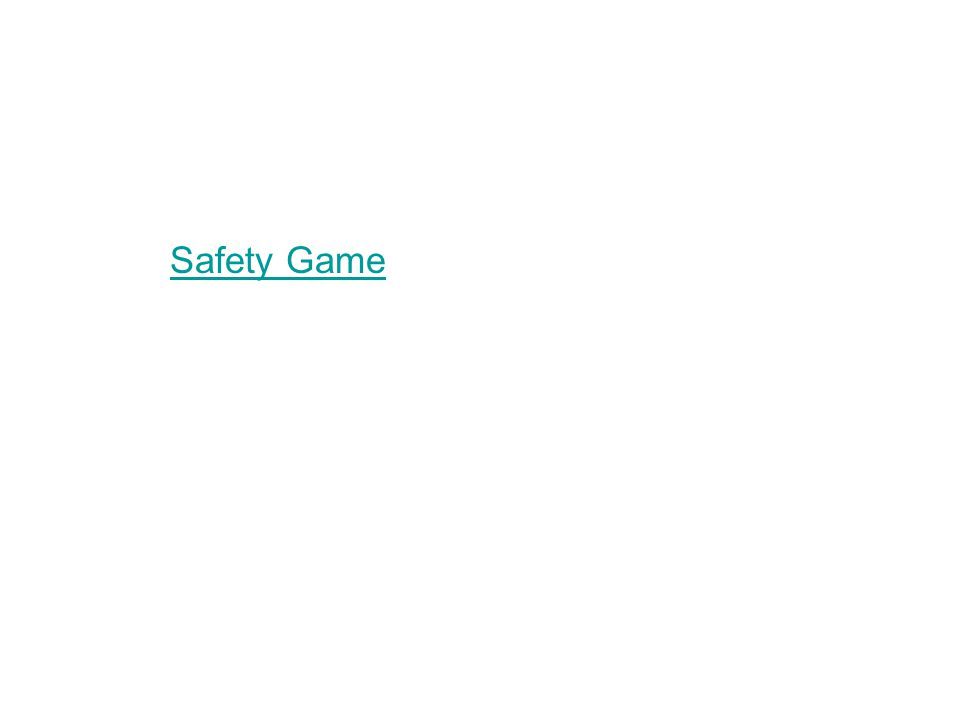 Safety Game