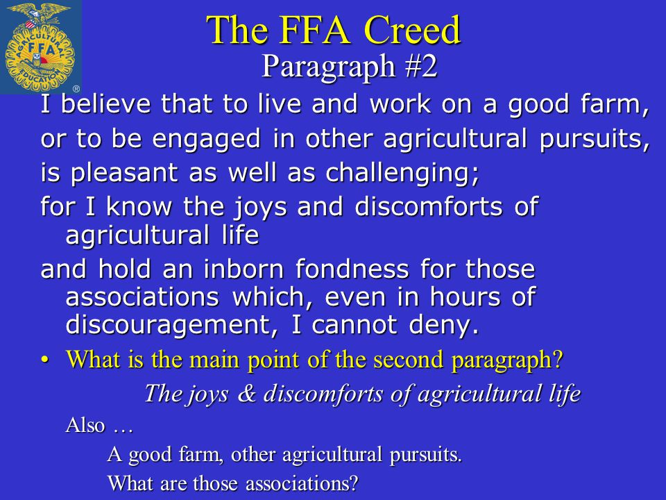 The FFA Creed Paragraph #3 I believe in leadership from ourselves and respect from others.