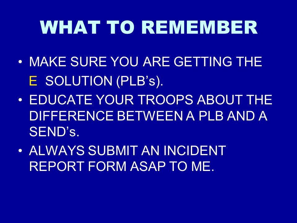 WHAT TO REMEMBER MAKE SURE YOU ARE GETTING THE E SOLUTION (PLB's).